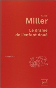 le drame de l'enfant doué Alice Miller